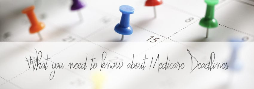 what-you-need-to-know-about-medicare-deadlines