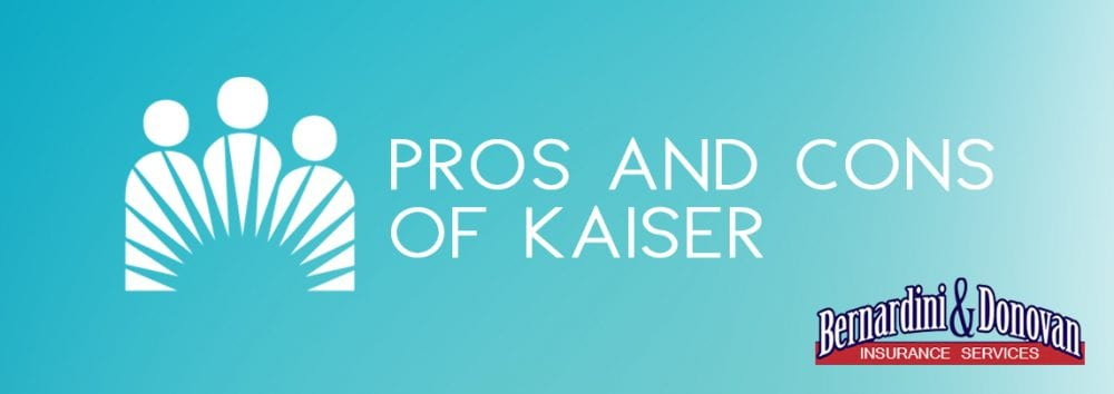 Pros and Cons of Kaiser